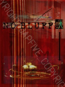 NO BLUFF-  60X80-tirage plexi- Edition 2/7